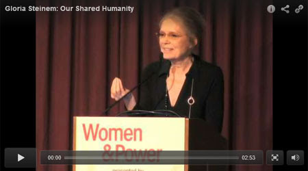 Watch Gloria Steinem speak about Our Shared Humanity