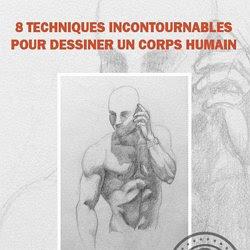 8 Techniques Incontournables Pour Dessiner Un Corps Humain