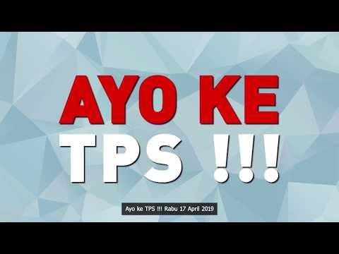Ayo ke TPS, Rabu 17 April 2019