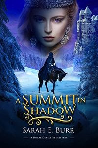 A Summit in Shadow by Sarah E. Burr