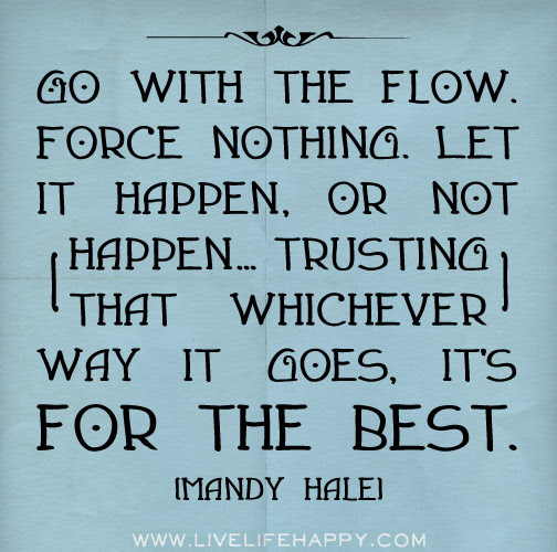 Just Go With The Flow Quotes Ataccs Kids