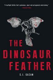 The Dinosaur Feather by S. J. Gazan