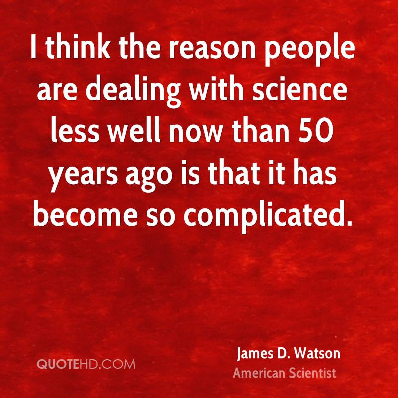 James D Watson Science Quotes Quotehd