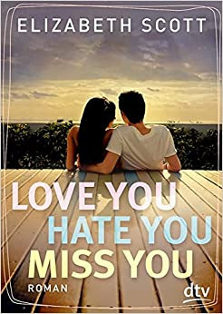 http://www.dtv.de/buecher/love_you_hate_you_miss_you_71631.html