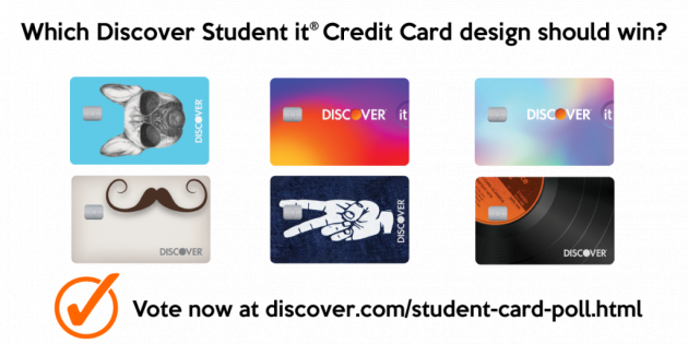 Vote to Choose the Next Discover it® Student Card Design  College