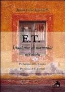 More about E.T. Istantanee di normalità nei matti