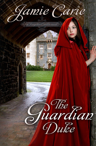 The Guardian Duke: A Forgotten Castles Novel