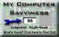 My computer geek score is greater than 88% of all people in the world! How do you compare? Click here to find out!