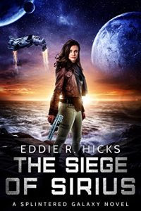 The Siege of Sirius by Eddie R. Hicks