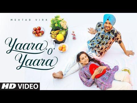 Yaara O Yaara (Full Song) Mehtab Virk   Desi Routz   Maninder Kailey   Latest Punjabi Songs