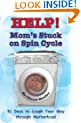 Help, Mom's Stuck on Spin Cycle: 31 Days to Laugh Your Way through Motherhood