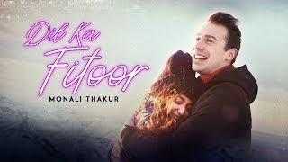 Dil Ka Fitoor lyrics in hindi by Monali Thakur - Next music lyrics