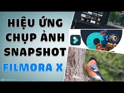 Hướng dẫn tạo hiệu ứng  Chụp Ảnh SnapShot cho video trên Filmora X