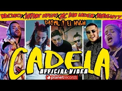 NACHO ❌ BRYANT MYERS ❌ DAYME Y EL HIGH ❌ MC BIN LADEN ❌ ALMIGHTY - Cadela (Official Video)