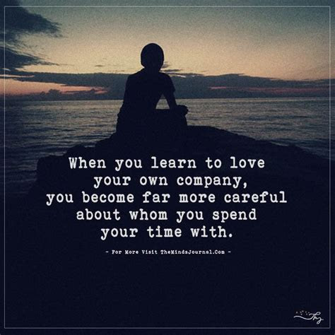 Learn To Love Your Own Company Quotes