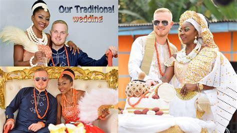 OUR TRADITIONAL NIGERIAN WEDDING   IGBO / EDO MARRIAGE