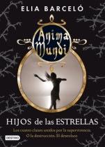 Hijos de las estrellas (Ánima Mundi III) Elia Barceló