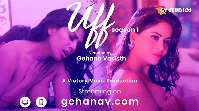 Uff (2020) - Gehena Vashisth Hindi Web Series Season 1 Complete
