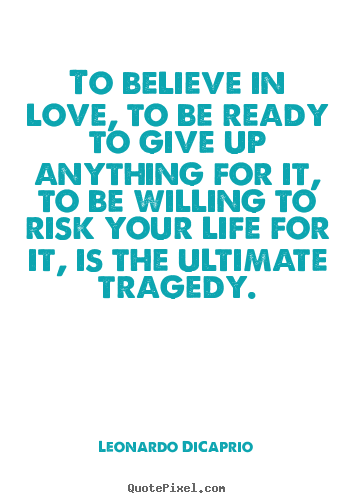 Quotes About Believe In Love 591 Quotes