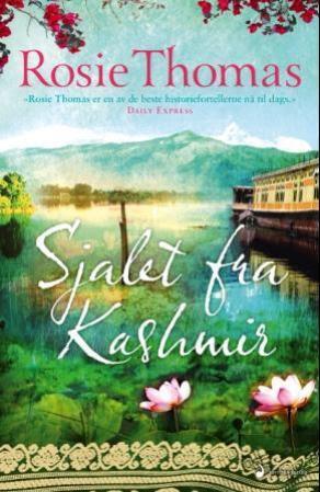 """""""Sjalet fra Kashmir - roman"""" av Rosie Thomas"""