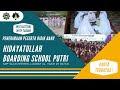 PPDB Hidayatullah Boarding School Putri Tahun Ajaran 2021-2022