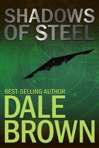Shadows of Steel by Dale Brown