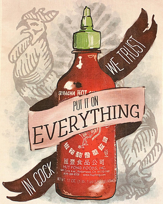 Sriracha : in cock we trust !