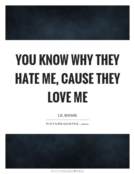I Know They Hate Me Quotes