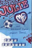 Julie and Me and Michael Owen Makes Three by Alan Gibbons