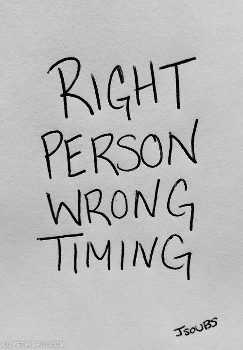 Right Person Wrong Timing Pictures Photos And Images For Facebook