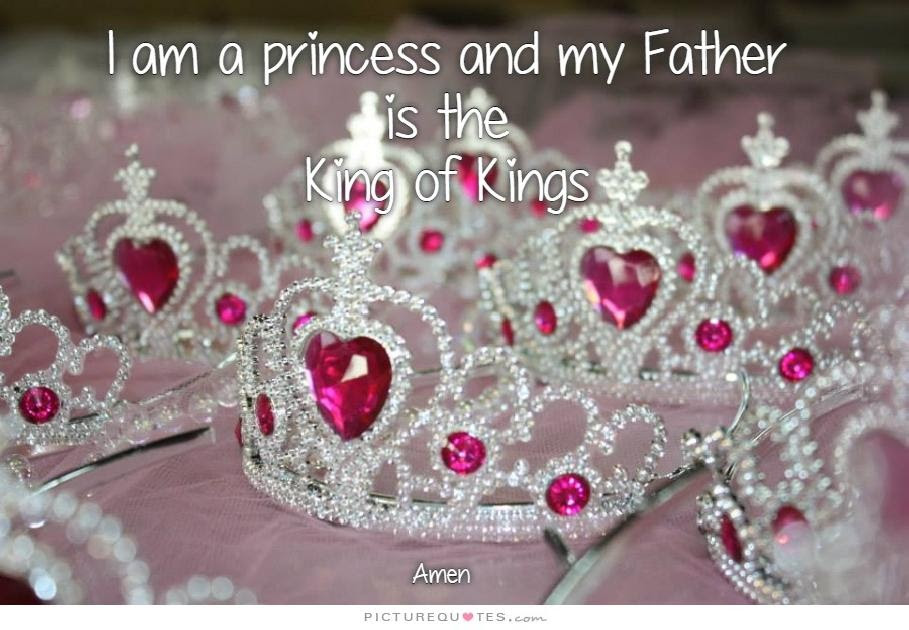 I Am A Princess And My Father Is The Kind Of Kings Picture Quotes