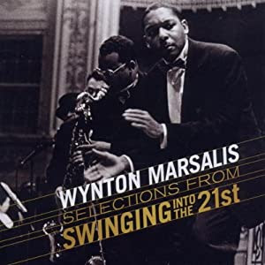 Wynton Marsalis - Swingin' Into The 21st- Selections cover