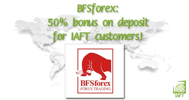 BFSforex: 50% bonus on deposit for IAFT customers