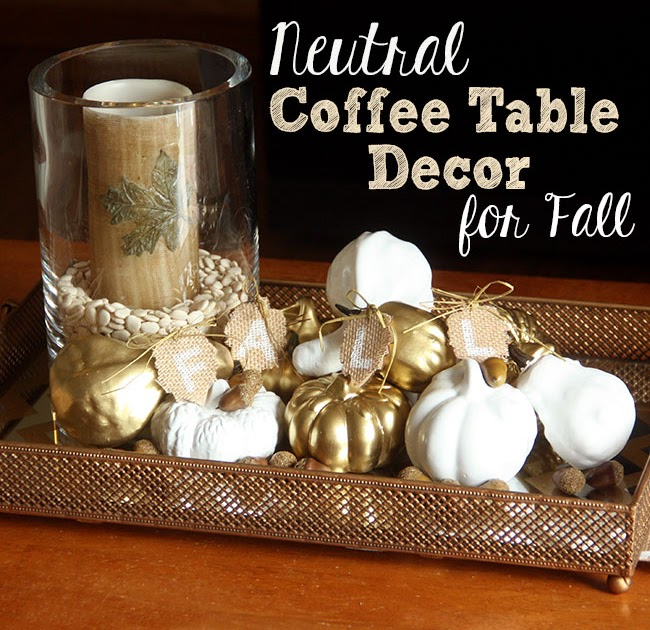 Curly Crafty Mom: Neutral Coffee Table Decor For Fall