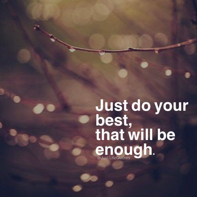 Just Do Your Best That Will Be Enough Pictures Photos And Images