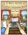 Live to Write Another Day: A Survival Guide for Screenwriters and Creative Storytellers