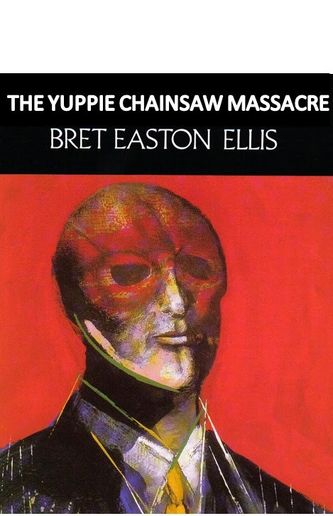 Bret Easton Ellis: American Psycho Reader Submission: Title and Redesign by Ian Evans.