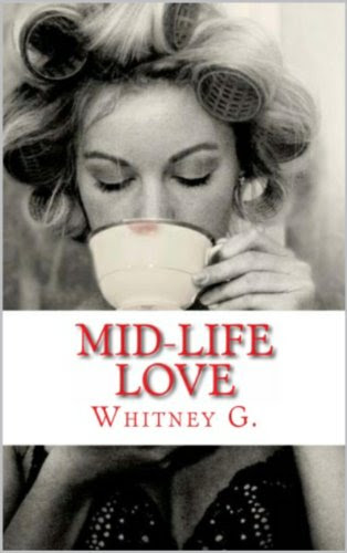 Mid Life Love by Whitney Gracia Williams