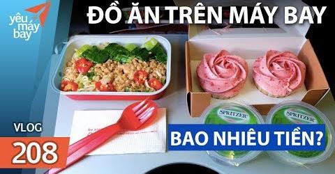 VLOG #208: Đồ ăn trên máy bay giá bao nhiêu tiền? | Yêu Máy Bay
