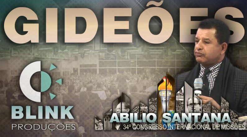 Gideões 2016 - Pregação Pr. Abílio Santana