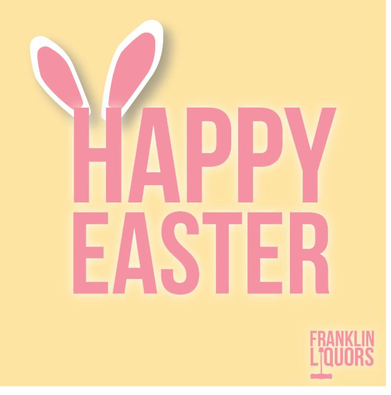 Happy Easter from Franklin Liquors