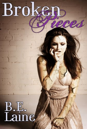 Broken Pieces (Broken Series) by B. E. Laine