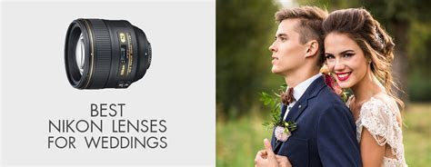 Best Nikon Lenses for Weddings   Best Nikon Lens for
