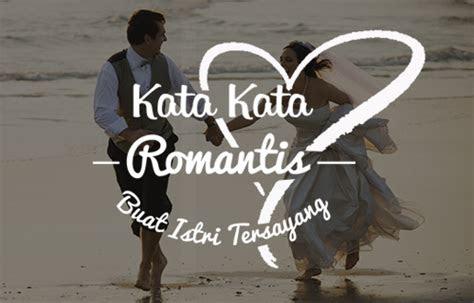 kata kata cinta romantis buat istri tersayang  bijak