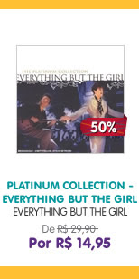 PLATINUM COLLECTION - EVERYTHING BUT THE GIRL