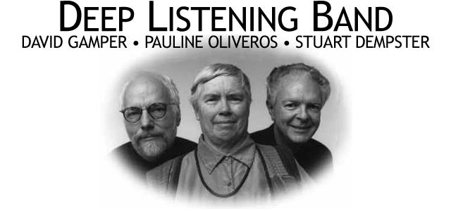 Deep Listening Band with Davide Gamper, Pauline Oliveros, Stuart Dempster