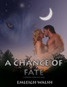 A Chance of Fate (Dominion Creek Pack, #1)