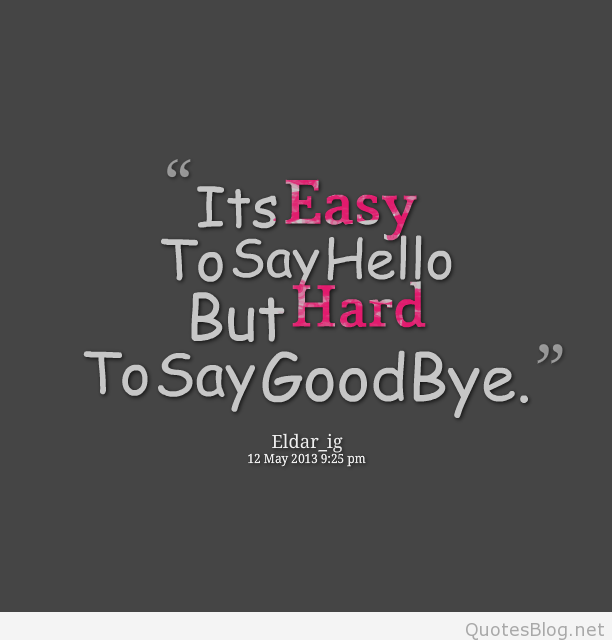 Quotes About Say Goodbye 202 Quotes