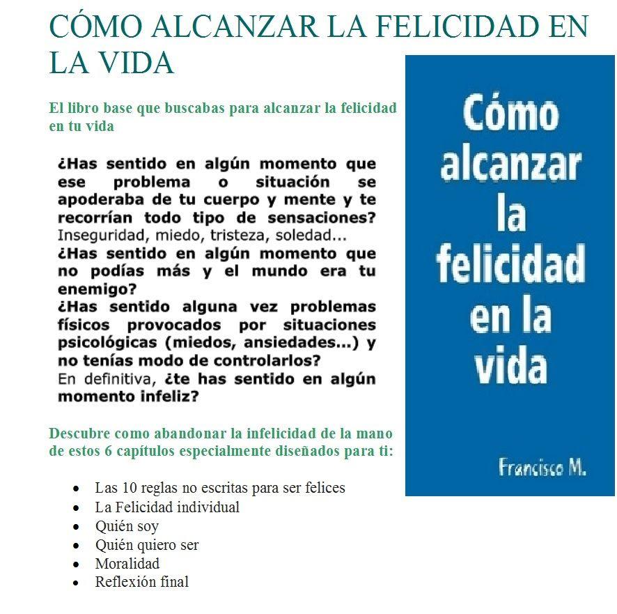 Si te encuentras en un momento de infelicidad no lo dudes más, el libro cómo alcanzar la felicidad en la vida de seguro te ayudará.