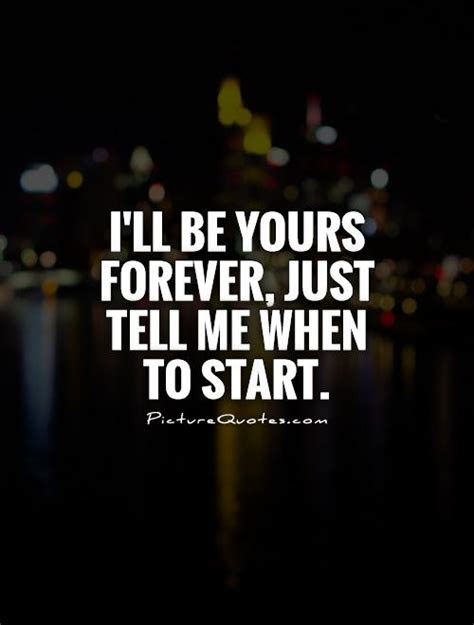 I Wanna Be Yours Forever Quotes